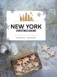 NewYork Christmas baking by Lisa Nieschlag and Lars Wentrup.